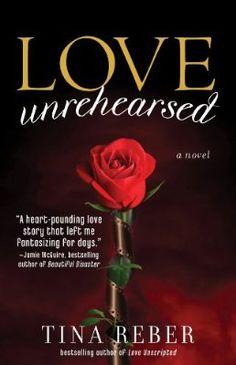 Love Unrehearsed- Tina Reber (book 2)