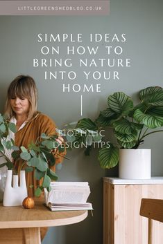 Top tips on how to bring nature in to your home with plants, fabrics and natural materials - biophilic design. Green Living Tips, Living Room Green, Minimal Apartment, Nature Table, Nature Decor, Fake Plants Decor, Wooden Dining Tables, Slow Living, Indoor Plants