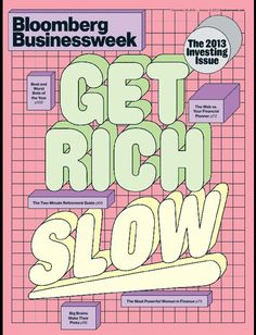 design Bloomsberg Businessweek: The 2013 Investment Issue Creative Director: Richard Turley Graphic Design Posters, Graphic Design Inspiration, Typography Design, Lettering, Graphic Design Trends, Retro Graphic Design, Typo Design, Gfx Design, Layout Design