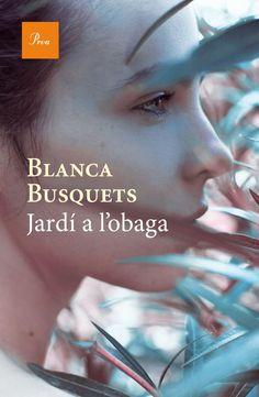 FEBRER-2017. Blanca Busquets. Jardí a l'obaga. N(BUS)JAR. https://www.youtube.com/watch?v=ItzzjFOazrE