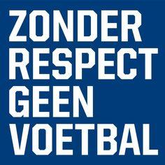 Uit ervaring kan ik dit zeker beamen. Respect is een belangrijk aspect uit voetbal!