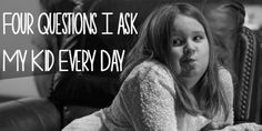 4 daily questions How's life Anything cool going on How are your friends Anything I can help you with