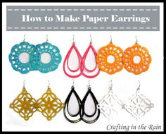 Crafting in the Rain: Paper Earrings...I've thought of doing this before...one thing I would add is embossing powder heated up.  It will make them like plastic..just make sure you poke a hole while it's warm.