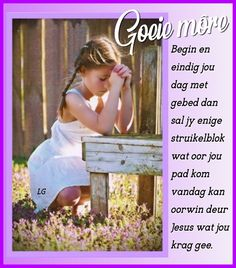 Lekker Dag, Afrikaanse Quotes, Goeie More, Love Rose, Good Morning, Messages, Happy, The Moon, Buen Dia