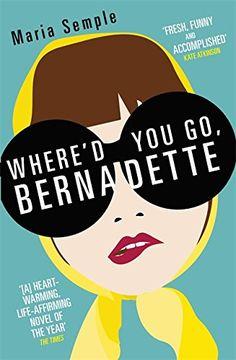 Maria Semple - Where'd You Go, Bernadette