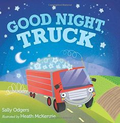 2.22.2016. Good Night, Truck by Sally Odgers (February 2016). The variety of vehicles, the simple rhymes, and cheery illustrations are a familiar formula, but one that always wins! Share with storytimes on Transportation, Bedtime, Farms.