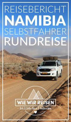 Unser ultimativer Namibia Selbstfahrer Reisebericht mit ausführlichen Tipps & Infos!