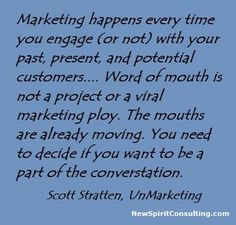 Marketing happens every time you engage ... with your ... customers  #UnMarketing