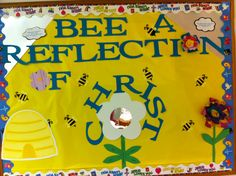 Bee a Reflection of Christ, Bulletin Board