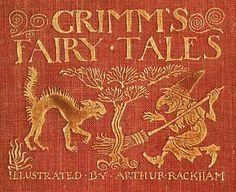 Grimm's Fairy Tales illustrated by Arthur Rackham.