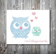 Owl Always Love You watercolor wall art - nursery baby print - blue green pink or custom colors