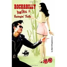Rockabilly Haiku & Swingin' Tails (Perfect Paperback)  http://www.pinteresting-devlopments.com/product.php?p=1616589795  1616589795