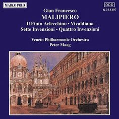 MALIPIERO: Finto Arlecchino (Il) / Vivaldiana / Invenzioni-Veneto Philharmonic Orchestra-Marco Polo