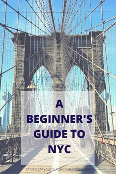 A Beginner's Guide to NYC: find out what I think are the 7 must-see sights for a first-time visitor to the city that never sleeps! // Stories My Suitcase Could Tell
