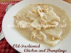Old-Fashioned Chicken and Dumplings - These taste very similar to Cracker Barrel's.