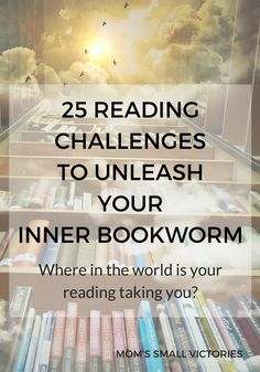 25 Reading Challenges to Unleash Your Inner Bookworm. Where in the world is your reading taking you? Travel the World in Books, Explore New Genres, Clear out your Bookshelves, these 25 fun reading challenges make it simple to grab a great book and unleash your inner bookworm. Go ahead, you know you want to!
