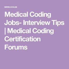 Medical Coding Jobs- Interview Tips | Medical Coding Certification Forums