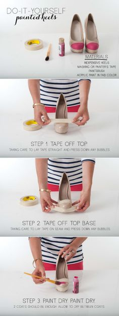 - Inexpensive heels - Masking or painter's tape - Paintbrush - Acrylic paint in fab color Shoe Makeover, Shoe Refashion, Do It Yourself Fashion, Shoe Crafts, Old Shoes, Painted Shoes, Diy Clothing, Mode Style, Diy Painting