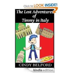The Adventures of Timmy- Lost in Italy by Cindy Belford