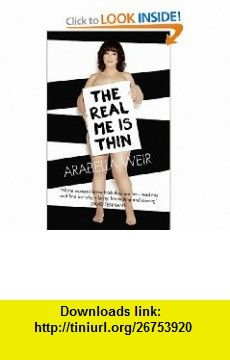 Real Me is Thin (9780007291236) Arabella Weir , ISBN-10: 000729123X  , ISBN-13: 978-0007291236 ,  , tutorials , pdf , ebook , torrent , downloads , rapidshare , filesonic , hotfile , megaupload , fileserve