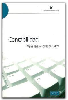 Contabilidad - María Teresa Torres de Castro – Universidad de Caldas  www.librosyeditores.com/tiendalemoine/contaduria-y-contabilidad/1593-contabilidad.html    Editores y distribuidores.