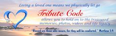www.tributecode.com Tribute Code offers healing after loss though innovative products and services. Honor and Remember your departed loved ones FOREVER.