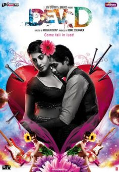 Dev.D is a 2009 Hindi romance film released on 6 February 2009. Written and directed by Anurag Kashyap