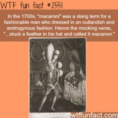 Homo History: Our Flamboyant Forefathers: The Macaroni and The Dandy Wtf Fun Facts, Funny Facts, Random Facts, Strange Facts, Crazy Facts, Caricatures, Retro Mode, Tips & Tricks, Thing 1