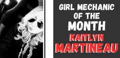 Featured Girl Mechanic of the Month: Kaitlyn Martineau ( New Girl