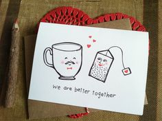 february memes We Are Better Together- Tea and Teacup Valentine Card Cards For Boyfriend, Diy Gifts For Boyfriend, Diy Crafts For Gifts, Fathers Day Crafts, Funny Love Cards, Cute Cards, Valentine Day Cards, Valentines, Mothers Day Drawings
