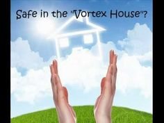 Abraham Hicks: Safe in the Vortex House?