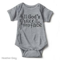 All God's Grace In This Tiny Face - Infant Onesie