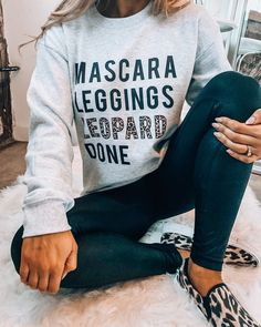 Mascara Leggings Leopard Done Ash Graphic Sweatshirt cuteYou can find Sassy water before and after and more on our website.Mascara Leggings Leopard Done Ash Graphic Sweatshirt cute Mode Outfits, Casual Outfits, Fashion Outfits, Fashion Ideas, Girly Outfits, Cozy Fashion, Fashion Trends, Womens Fashion, Fashion Tips
