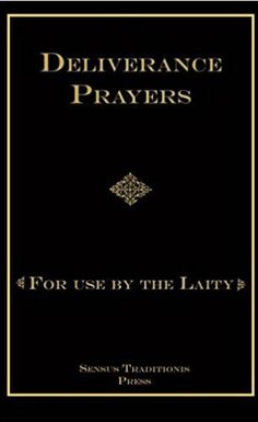 In a book full of unusually potent prayers against evil, a priest offers certain observations we haven't seen elsewhere.    To wit (in Deliverance Prayers: For Use By the Laity): author/exorcist Father Chad Ripperger explains how family