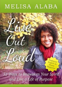 An amazing book! -Discover The Book : Live Out Loud: 52 Ways to Reawaken Your Spirit and Live a Life of Purpose by @melisaalaba  http://lanekennedy.com/  #successfulwomenbusiness