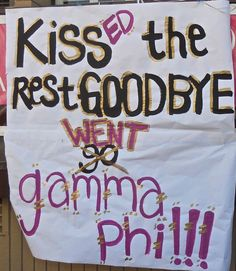 "Banners | Gamma Phi Beta | One banner, two occasions. Try something like ""Kiss(ed) the rest goodbye go(went) Kappa Tau. Choose(Chose) to fly!"" #greek #sorority #recruitment"
