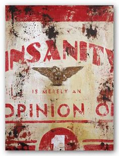 Giclee Print: Insanity Wall Art by Rodney White by Rodney White : White Prints, Amazing Paintings, Inspirational Posters, Stretched Canvas Prints, White Art, Vintage Signs, Word Art, Framed Artwork, Giclee Print