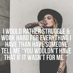 Never asked or needed help from no one. Hustled since day one, no one helped me get my job or my life.