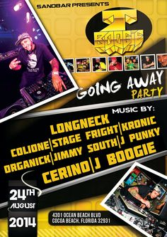 24 August 2014: Going Away Party @ Sand Bar [Cocoa Beach] - Ft music by Longneck, Organick, Cerino & J Boogie!