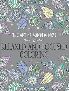 Relaxed And Focused Coloring Art Of Mindfulness Michael OMara Books Many