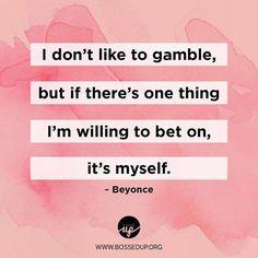 Be like #Beyonce. Bet on you, boss.  #mondaymotivation #inspiration #quotes #qotd @beyonce