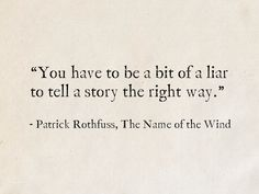 The Kingkiller Chronicle author Patrick Rothfuss is a master craftsman with words - and we have quotes to prove it. Literature Quotes, Writing Quotes, Poem Quotes, Quotable Quotes, True Quotes, Words Quotes, Wise Words, Book Qoutes, Author Quotes