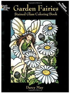 Garden Fairies Stained Glass Coloring Book (Dover Stained Glass Coloring Book) by Darcy May http://www.amazon.com/dp/0486423883/ref=cm_sw_r_pi_dp_zdPgwb1HBFBAG