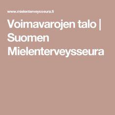 Voimavarojen talo | Suomen Mielenterveysseura