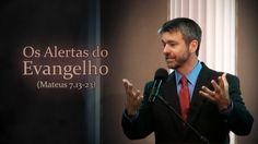 Os Alertas do Evangelho (Mateus 7.13-23) - Paul Washer