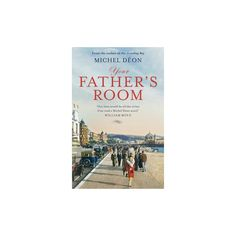 Your Father's Room (Paperback) (Michel Du00e9on)