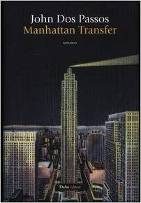 Scaricare Manhattan Transfer Pdf Gratis Libri Libri Consigliati Scrittori