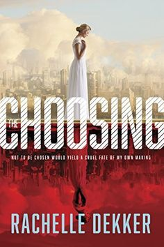 The Choosing by Rachelle Dekker (Dystopian)- Book Review. Check out this book review blog and start pinning to your reading list! Book Show, Book 1, The Book, Book Nerd, The Calling, Jesus Freak, First Novel, Ya Books, Thrillers