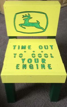 $25 @ www.trinitycraftsnoutdoorfurniture.com Johne Deere logo on a Toddler Time Out Chair Yellow and Dark Green. With green writing: TIME OUT... TO COOL YOUR ENGINE