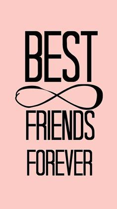 We are forever (to my best friend)